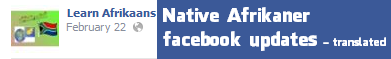 real Native Afrikaner facebook updates translated from Afrikaans to English